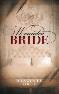 Cover image of Wounded Bride by Hyacinth Grey - this image is a link that will open the Wounded Bride page on this website in a new tab.